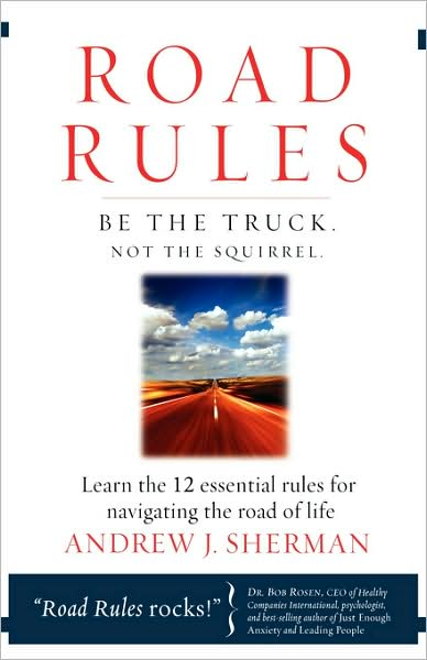Road Rules, Be the Truck Not the Squirrel